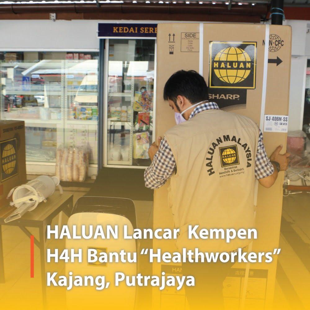 """HALUAN Lancar Kempen H4H Bantu """"Healthworkers"""" Kajang, Putrajaya"""