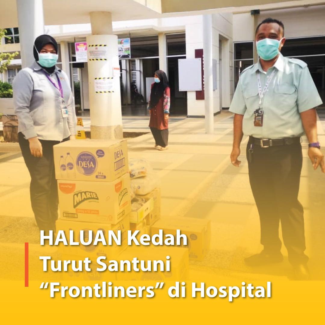 "HALUAN Kedah Turut Santuni ""Frontliners"" di Hospital"