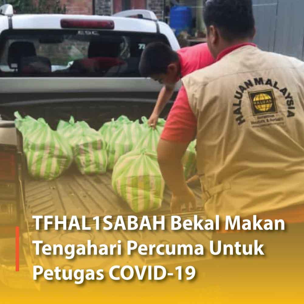 TFHAL1SABAH Bekal Makan Tengahari Percuma Untuk Petugas COVID-19