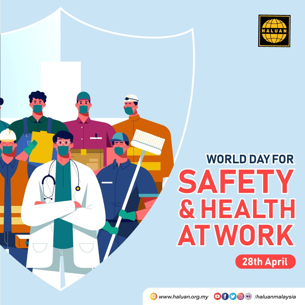 Selamat Hari Keselamatan & Kesihatan di Tempat Kerja Sedunia