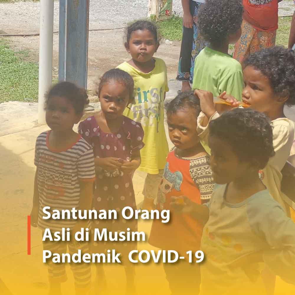 Travelog – Santunan Orang Asli di Musim Pandemik COVID-19