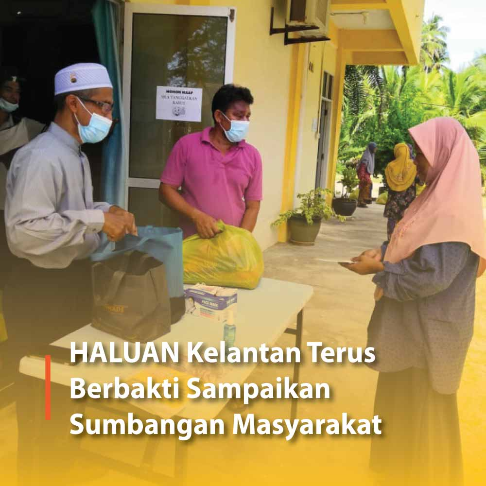 HALUAN Kelantan Terus Berbakti Sampaikan Sumbangan Masyarakat