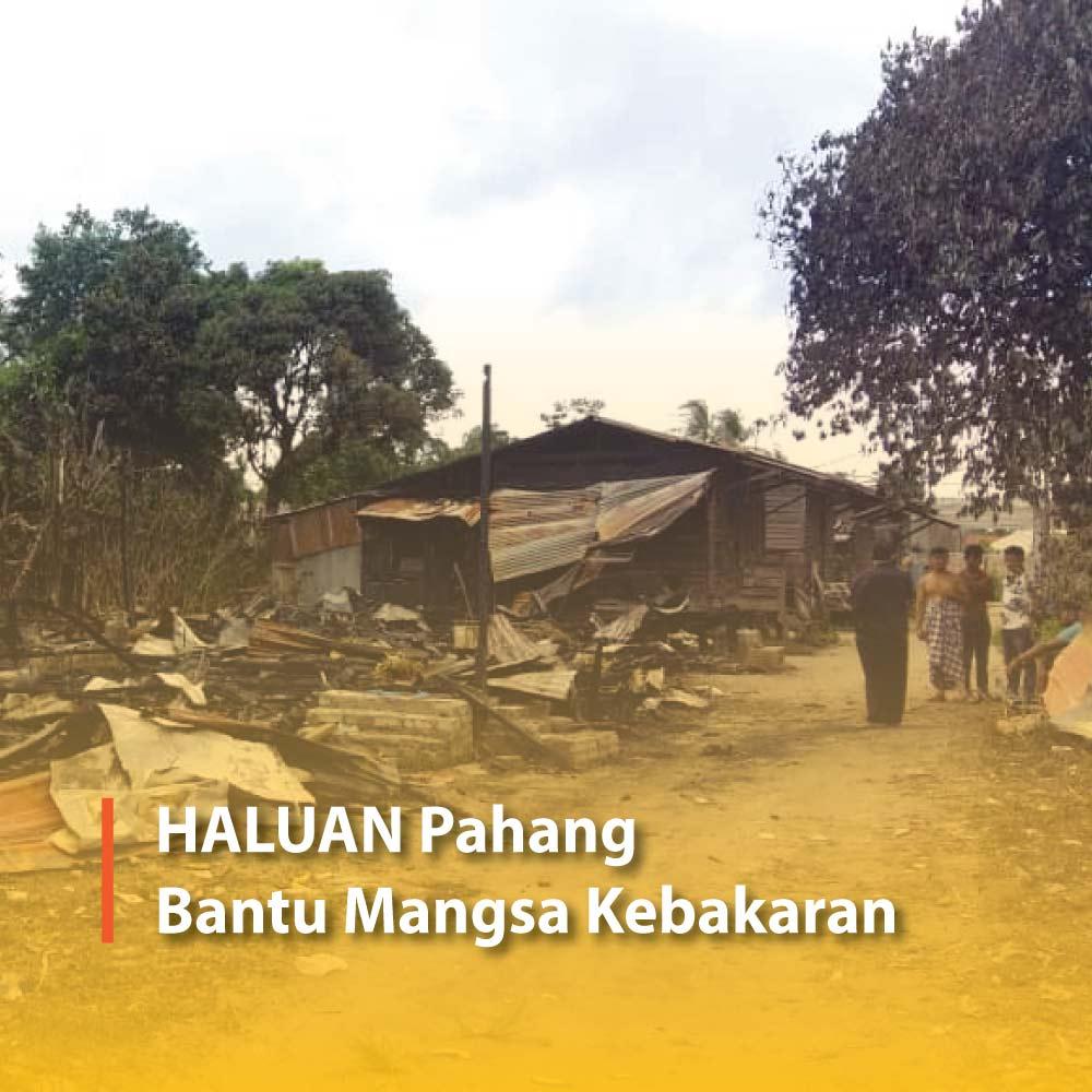 HALUAN Pahang Bantu Mangsa Kebakaran