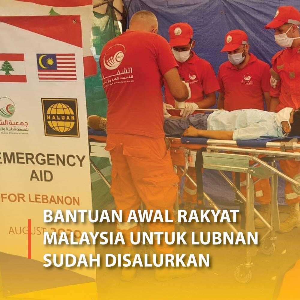 Bantuan Awal Rakyat Malaysia Untuk Lubnan Sudah Disalurkan