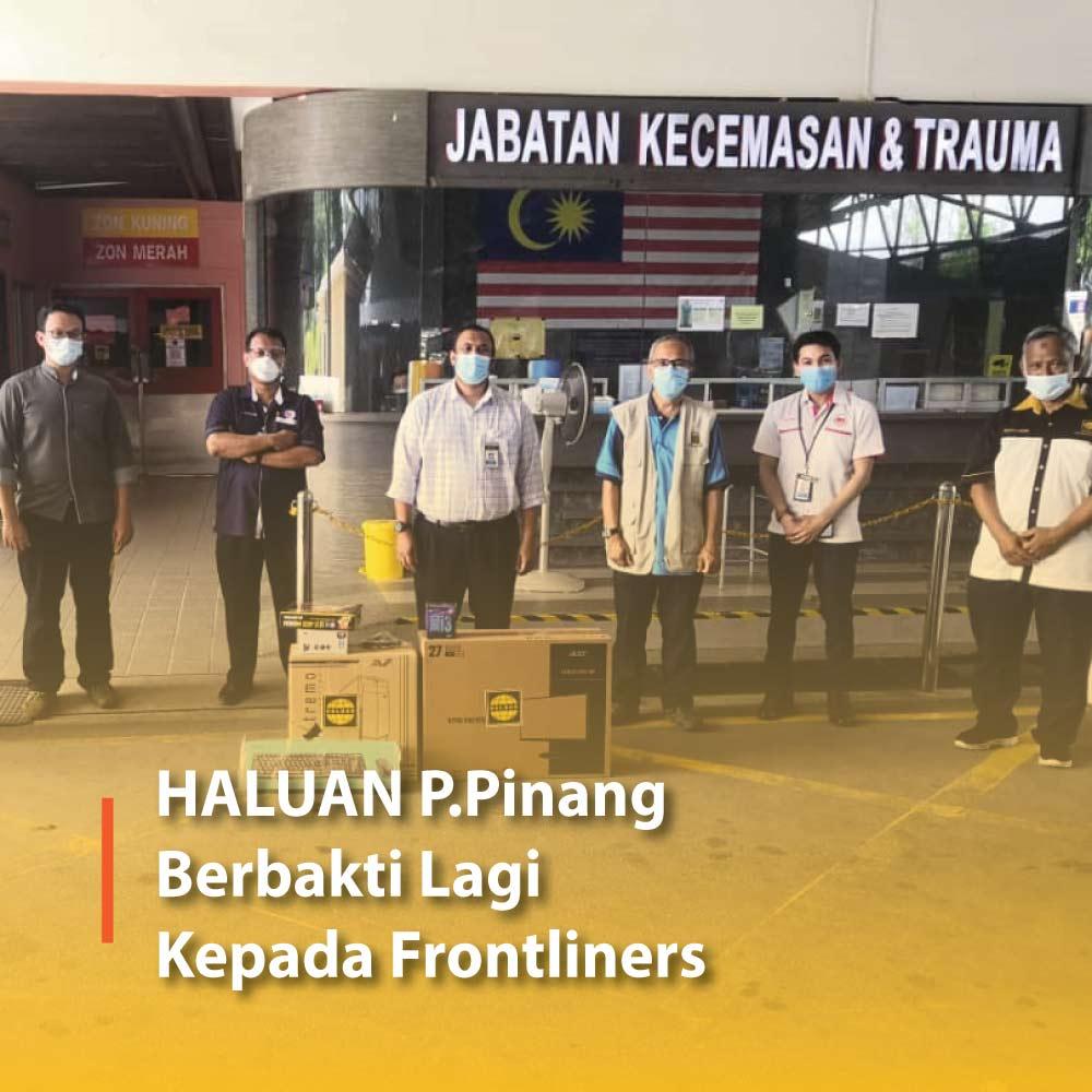 HALUAN P.Pinang Berbakti Lagi Kepada Frontliners