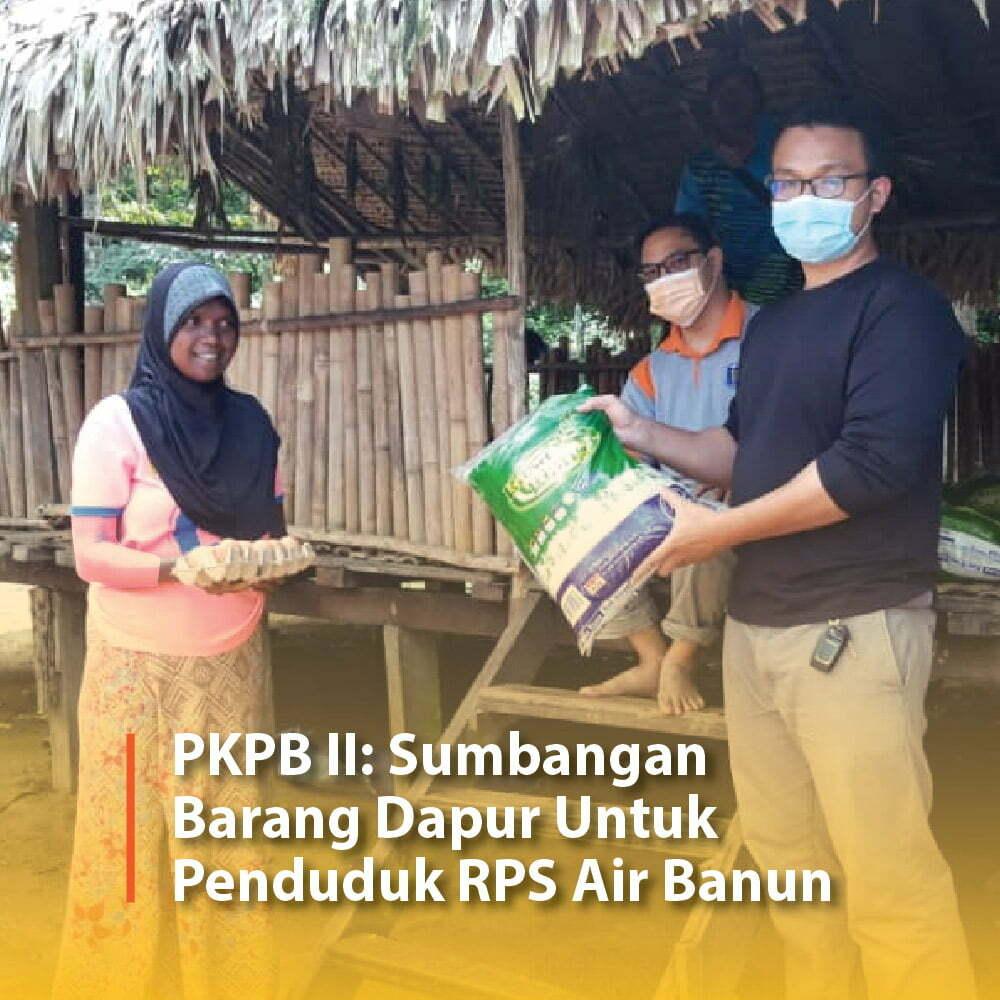 PKPB II: Sumbangan Barang Dapur Untuk Penduduk RPS Air Banun