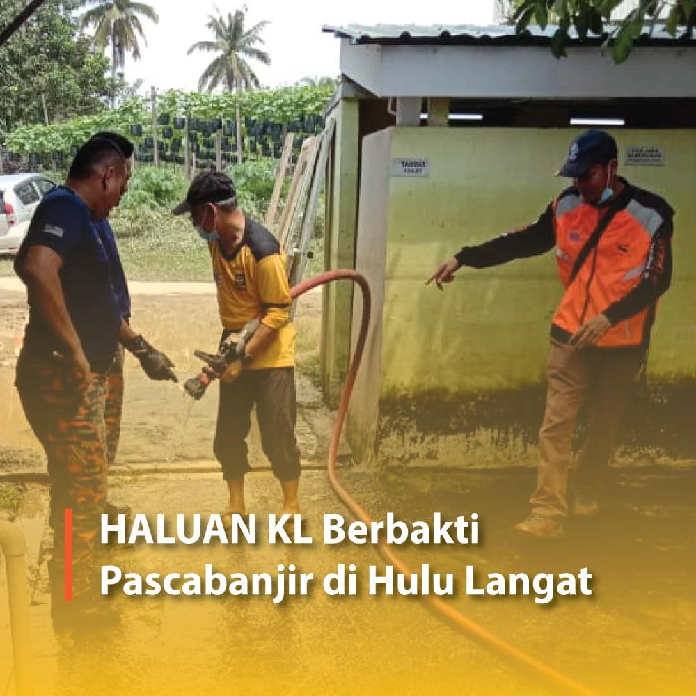 HALUAN KL Berbakti Pascabanjir di Hulu Langat