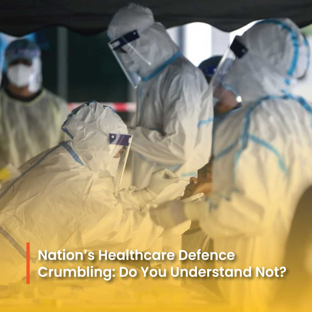 Nation's Healthcare Defence Crumbling: Do You Understand Not?