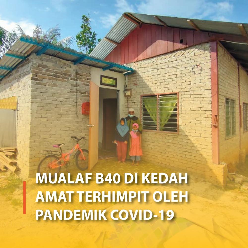 Mualaf B40 di Kedah Amat Terhimpit Oleh Pandemik COVID-19
