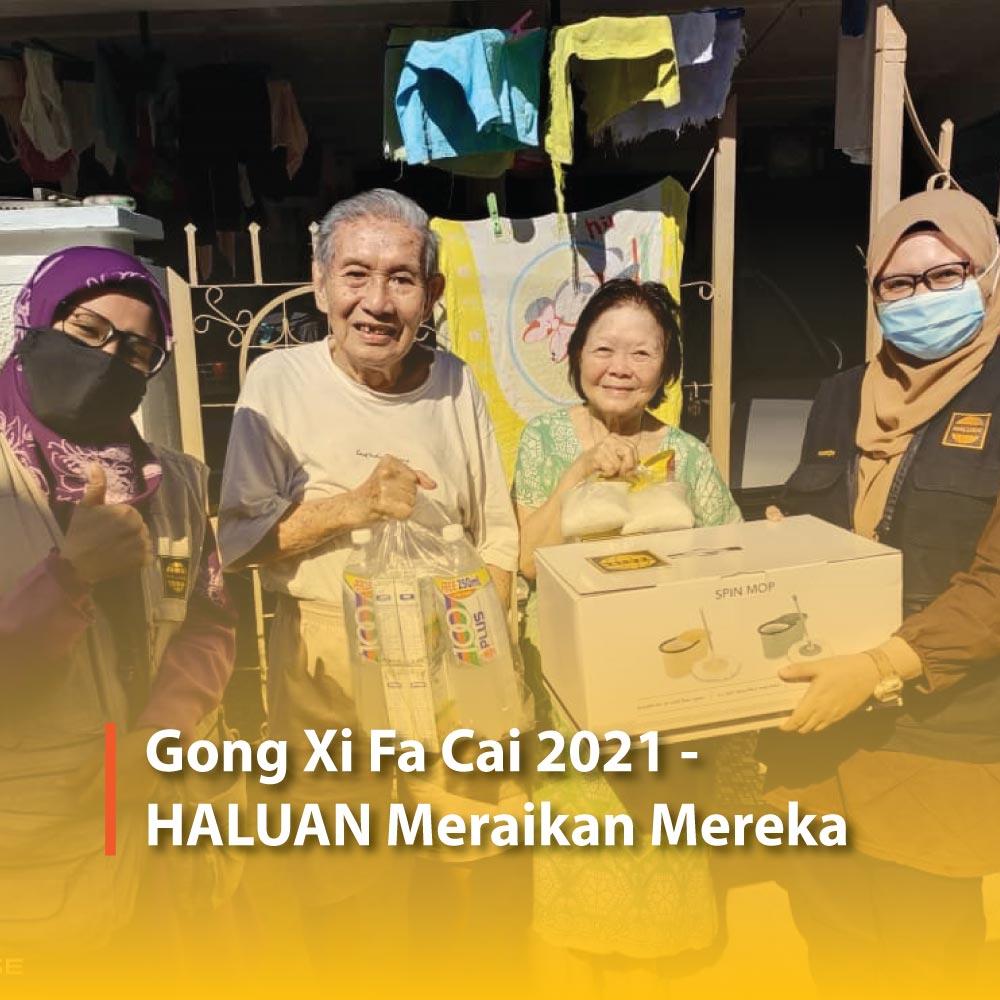Gong Xi Fa Cai 2021 – HALUAN Meraikan Mereka