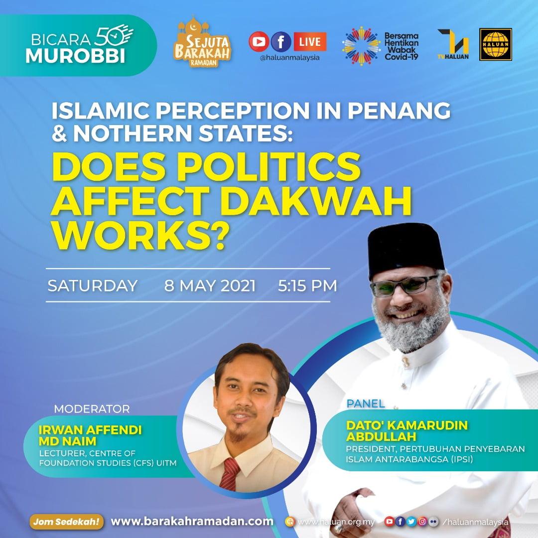 MUROBBI 50: ISLAMIC PERCEPTION IN PENANG & NOTHERN STATES : DOES POLITICS AFFECT DAKWAH WORKS?