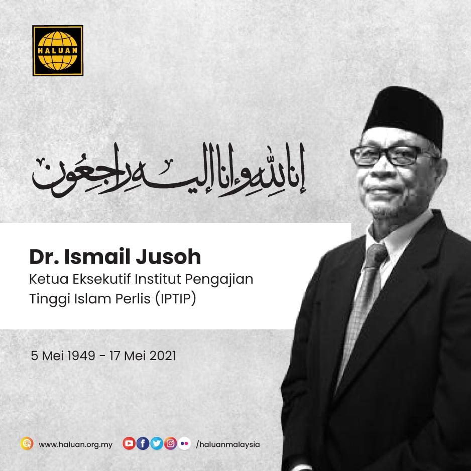 HALUAN merakamkan setinggi-tinggi ucapan takziah kepada semua ahli keluarga Allahyarham Dr. Ismail Jusoh.